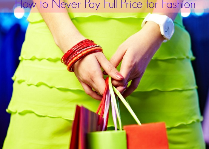 How to Never Pay Full Price for Fashion