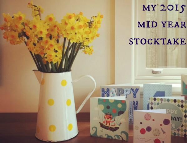 My 2015 Mid Year Stocktake