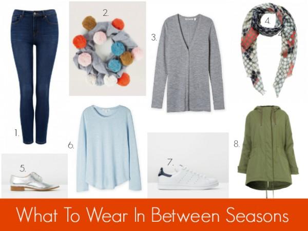 What to Wear in Between Seasons