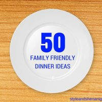50+ Family Friendly Dinner Ideas