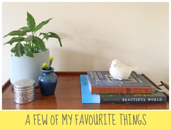 A Few of My Favourite Things 12 August 2016