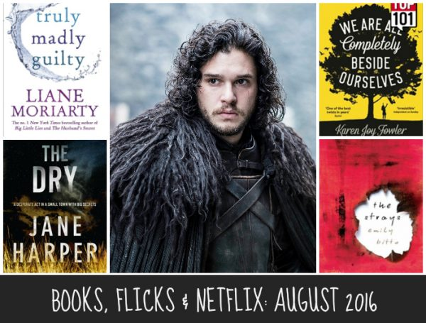 BOOKS, FLICKS & NETFLICKS - AUGUST