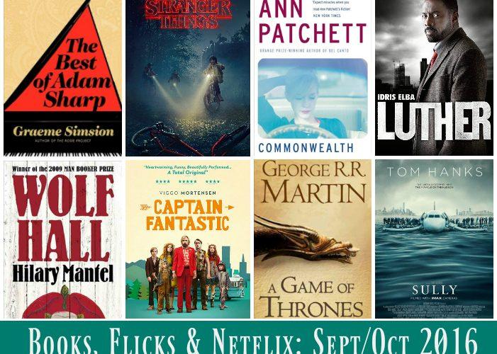 Books, Flicks and Netflix – The September/October 2016 Wrap