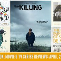 Books, Flicks & TV Series: The April 2017 Wrap