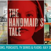 Books, Podcasts, Flicks & TV Series: The July 2017 Wrap