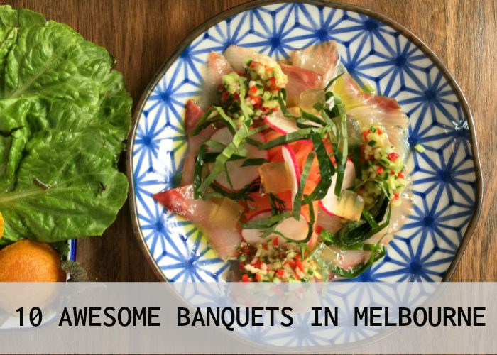 Ten Awesome Banquets in Melbourne