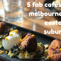 Five Fab Cafes in Melbourne's Eastern Suburbs