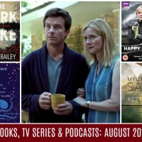 Books, Podcasts and TV Series: The August 2017 Wrap