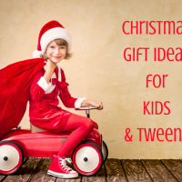 Christmas Gift Ideas for Kids and Tweens