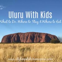 Uluru with Kids – What to Do, Where to Stay & What to Pack